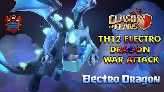 TH12 ELECTRO DRAGON ATTACK | ( FULL STARS IN WAR ATTACK )
