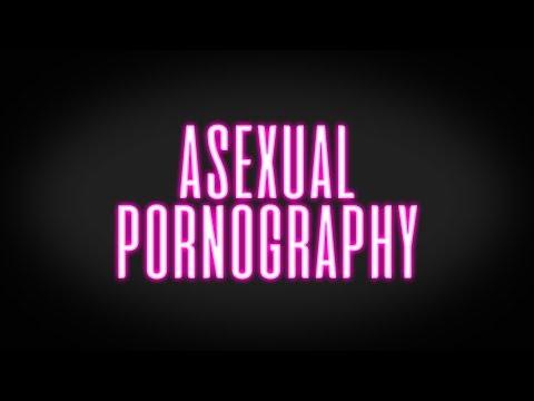 Asexual Pornography