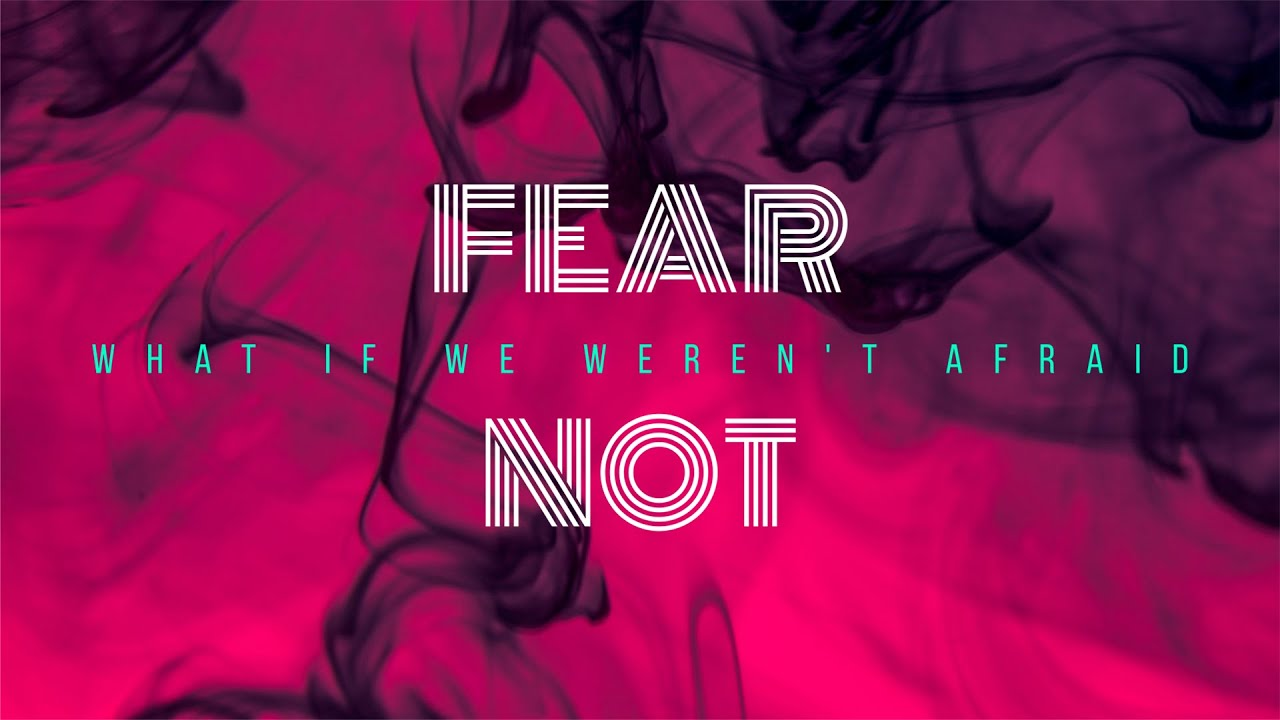 What If We Weren't Afraid? Week 1