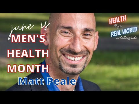 June is Men's Health Month with Matt Peale - Health in the Real World with Chris Janke