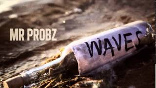 MR Probz - Waves (Official Audio) HQ + Lyrics