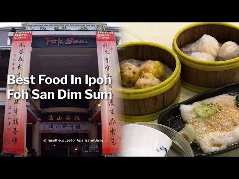 Best Food In Ipoh - Foh San Dim Sum Restaurant 富山茶楼