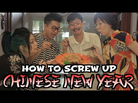HOW TO SCREW UP CHINESE NEW YEAR