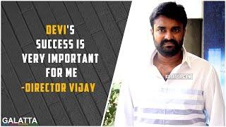 Devi(L)'s success is important for Director Vijay