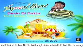Devin Di Dakta - Think Before Yuh Leave (Raw) [Tropical House Riddim] - August 2016