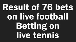 Results on betting on live football matches   betting on live tennis with lowest odds