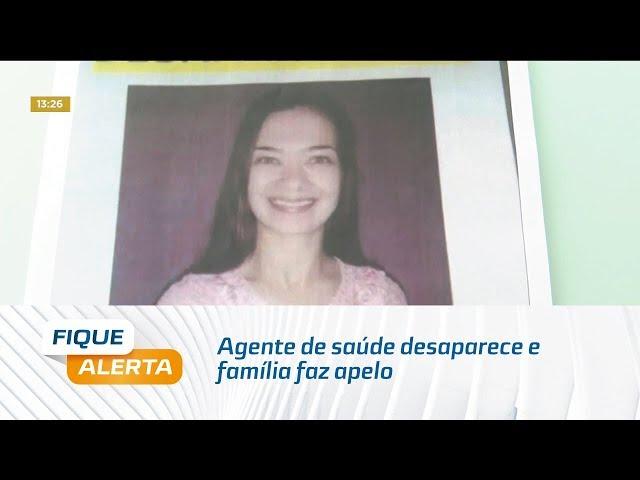 Agente de saúde desaparece e família faz apelo para encontrá-la