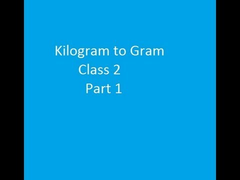 Kilogram To Gram Class 2 PART1 Hindi Lecture