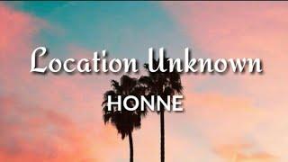 Location Unknown~HONNE🎶(Lyrics)