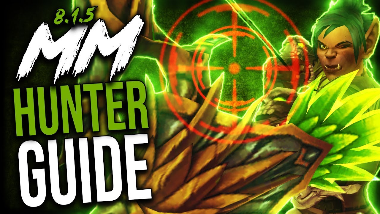 Marksmanship Hunter Guide For M And Wow Raids Bfa Patch 8 1 5 Youtube