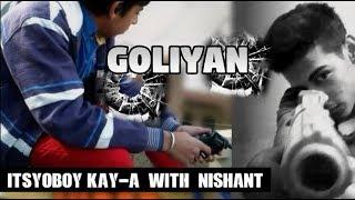 Goliyan - itsyoboy KAY-A With Nishant
