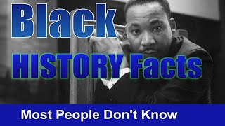 Black History Facts, That Most People Don't Know.