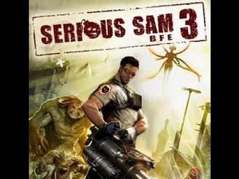Serious Sam 3 BFE   Beginning of the game   AhmadSY  