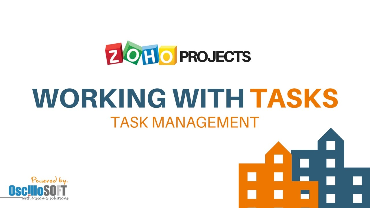 how to get the most out of zoho projects working with tasks