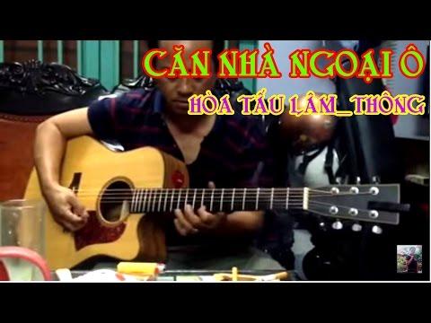Căn nhà ngoại ô * hòa tấu * guitar Lâm_ Thông *