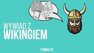 Wywiad FxMag z WIKINGIEM: Trading, emocje i samotność