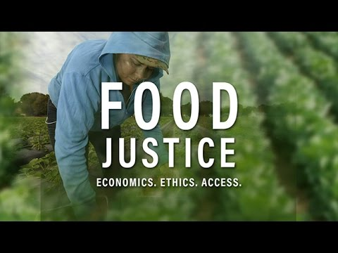 Food Justice: Economics, Ethics, Access