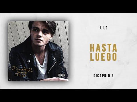 J.I.D - Hasta Luego (DiCaprio 2)