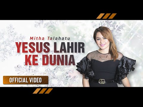 Mitha Talahatu - Yesus Lahir Ke Dunia (Official Video)