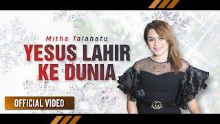 Mitha Talahatu - Yesus Lahir Ke Dunia | Lagu Natal Terbaru 2019 (Official Video)