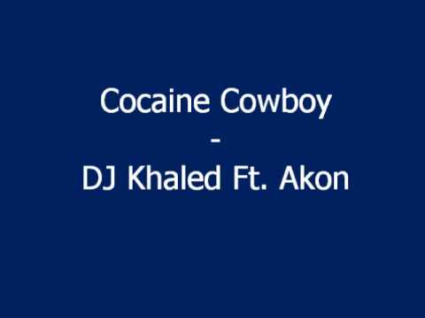 Cocaine Cowboy - DJ Khaled Ft. Akon