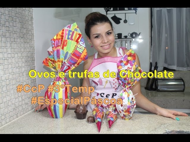 Ovos e trufas de Chocolate #CcP #3ºTemp #EspecialPáscoa
