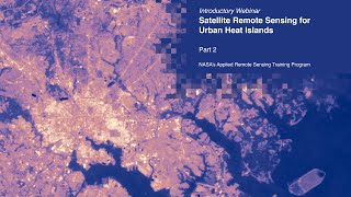 NASA ARSET: Part 2:Integrating In-Situ Observations with Satellite Imagery, Part 2/3