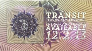 Transit - Young New England (Futures & Sutures Sessions)
