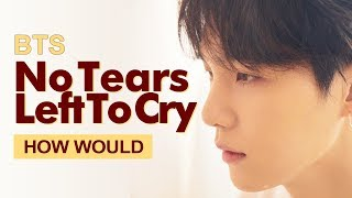 """How Would BTS Sing Ariana Grande """" No Tears Left To Cry """" (Male Version) Line Distribution"""