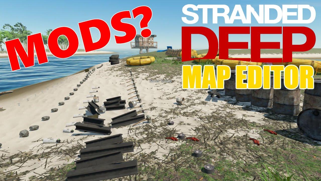 STRANDED DEEP MAP EDITOR MODS? on