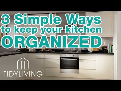 3 Simple Ways to Keep Your Kitchen Organized! | TidyLiving.com