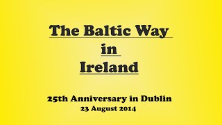 The Baltic Way in Dublin Ireland - 23.08.2014