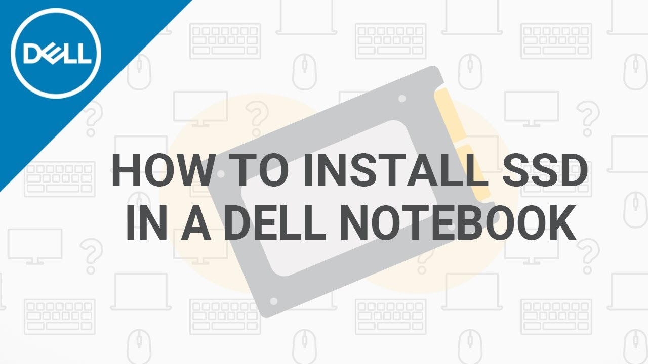 How To Install Ssd In Dell Laptop Official Dell Tech Support Youtube
