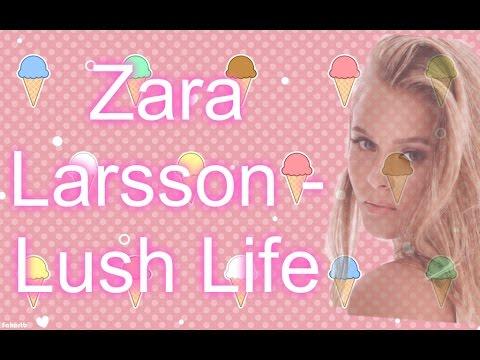Zara Larsson - Lush Life Lyrics   lolmichelle   MSP