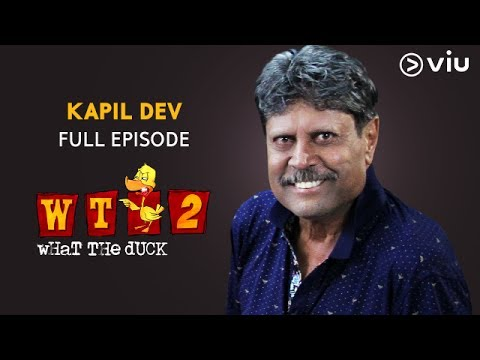 KAPIL DEV on What The Duck Season 2 | Full Episode | Vikram Sathaye | WTD 2 | Viu India