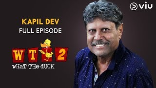 KAPIL DEV on What The Duck Season 2 | Full Episode | Vikram Sathaye | WTD 2 | Viu India