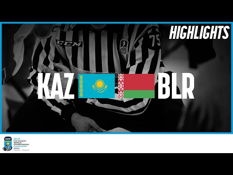 Kazakhstan Vs. Belarus | Highlights | 2019 IIHF Ice Hockey World Championship Division I Group A