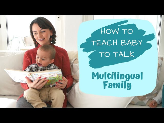 How to Teach Baby to Talk - Multilingual Family