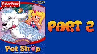 Whoa, I Remember: Fisher-Price Pet Shop: Part 2