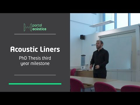 PhD Thesis third year milestone - Acoustic Liners
