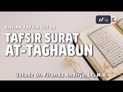 tafsir-juz-28:-surat-at-taghabun---ustadz-dr.-firanda-andirja,-m.a.