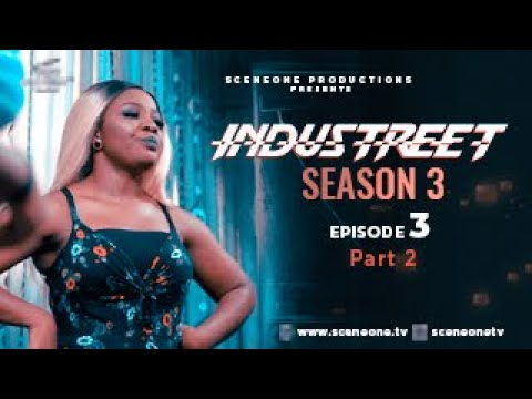 Download INDUSTREET S3EP03 - ALL FOR ONE (Part 2) | Funke Akindele, Martinsfeelz, Sonorous