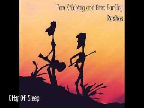 Folk Music - Gren Bartley & Tom Kitching - City Of Sleep