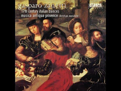 17th Century Italian Dances - Ensemble Musica Antiqua Provence: Gasparo Zanetti (1645)