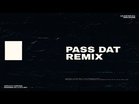 The Weeknd  Pass Dat Remix