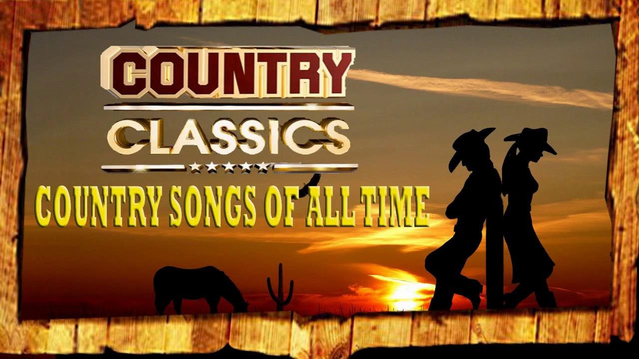 Best Old Country Songs Of All Time - Top Greatest Classic Country ...