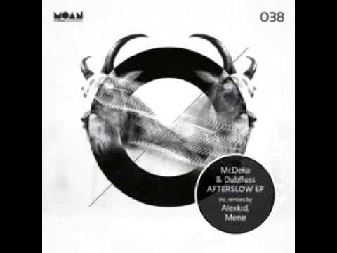 Mr. Deka & Dubfluss  Ruffle One's Hair Alexkid Remix MOAN038