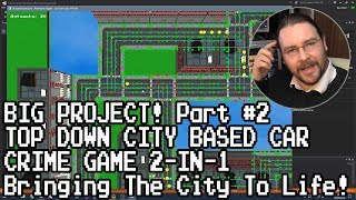 BIG PROJECT 2-in-1! Top Down City Based Car Crime Game #2