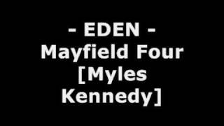 Eden - Myles Kennedy [ Ex-mayfield four, Alter Bridge Vocal - ]