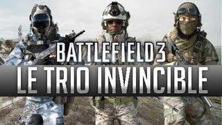 BF3 - Le Trio invincible ! [PC]
